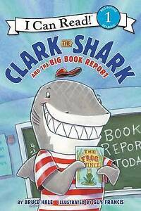 Clark the Shark and the Big Book Report by Hale, Bruce 9780062279132 -Hcover