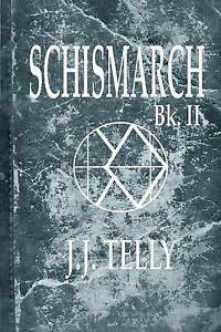 NEW Schismarch: Book II of the Aerolith Adventures by J.J. Telly