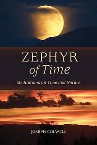 Zephyr of Time: Meditations on Time and Nature -Paperback