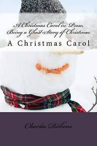A Christmas Carol in Prose, Being a Ghost-Story of Christmas: A Christmas  *New*