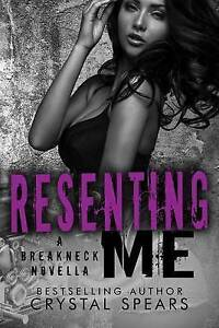 Resenting Me by Spears, Crystal -Paperback