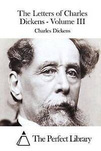 The Letters of Charles Dickens - Volume III by Dickens, Charles -Paperback