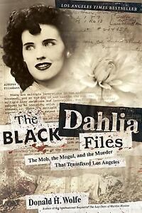 NEW-The-Black-Dahlia-Files-The-Mob-the-Mogul-and-the-Murder-That-Transfixed-L