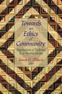 Towards an Ethics of Community: Negotiations of Difference in a Pluralist...