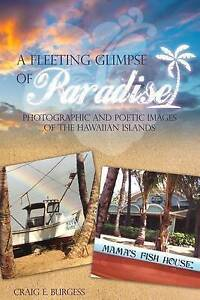 A Fleeting Glimpse Paradise Photographic Poetic Images by Burgess Craig E