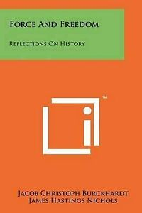 Force and Freedom: Reflections on History -Paperback