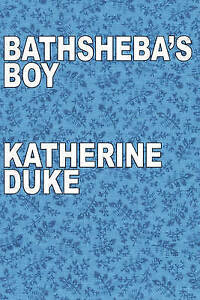 Bathsheba's Boy by Duke, Katherine -Paperback