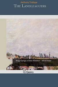 The Landleaguers by Trollope, Anthony, Ed 9781505354720 -Paperback