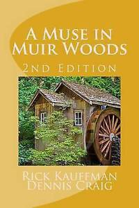 A Muse in Muir Woods - 2nd Edition by Kauffman, Rick -Paperback