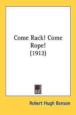 come rack come rope benson robert hugh