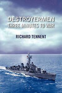 NEW Destroyermen: Three Minutes To War (Volume 2) by Richard Tennent