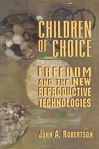 Children-of-Choice-Freedom-and-the-New-Reproductive-Technologies-by-John-A