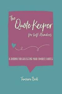 The-Quote-Keeper-for-Left-Handers-Journal-for-Collecting-Your-by-Bell-Tamara