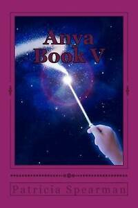 Anya Book V by Spearman, Patricia -Paperback