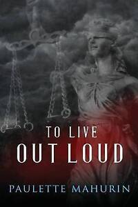 To Live Out Loud by Mahurin, Paulette -Paperback