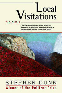Local Visitations – Poems, Stephen Dunn