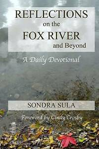 Reflections on the Fox River and Beyond: A Daily Devotional by Sula, Sondra