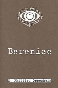 Berenice by Oppenheim, E. Phillips -Paperback