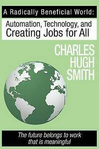 A Radically Beneficial World Automation Technology Creating by Smith Charles Hug