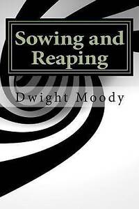 Sowing and Reaping by Moody, Dwight L. 9781533684745 -Paperback