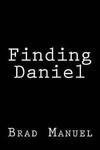 Finding Daniel by Manuel, Brad -Paperback