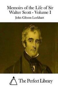 Memoirs of the Life of Sir Walter Scott - Volume I by Lockhart, John Gibson