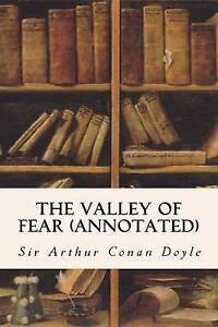 The-Valley-of-Fear-Annotated-By-Conan-Doyle-Sir-Arthur-Paperback