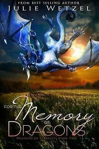 For the Memory of Dragons by Wetzel, Julie -Paperback