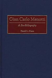NEW Gian Carlo Menotti: A Bio-Bibliography (Bio-Bibliographies in Music)