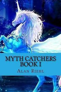 NEW Myth Catchers Book I: Dad's Pants by Alan Riehl