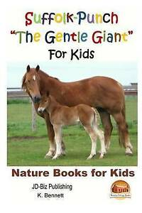 Suffolk-Punch the Gentle Giant for Kids by Bennett, K. -Paperback