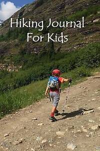 Hiking Journal for Kids by Alyea, Tom -Paperback