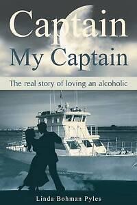 NEW Captain, My Captain by Linda Bohman Pyles