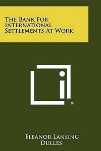 The Bank for International Settlements at Work 9781258291877 -Paperback