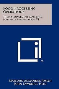 Food Processing Operations: Their Management, Machines, Materials 9781258328818