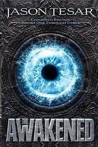 NEW Combined Edition: The Awakened Books One Through Three by Jason Tesar