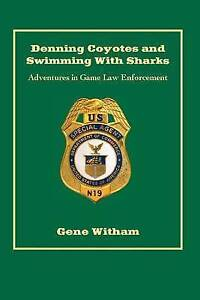 Denning Coyotes Swimming Sharks Adventures in Game Law  by Witham MR Gene
