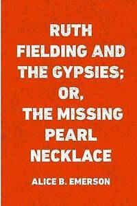 Ruth Fielding Gypsies Or Missing Pearl Necklace by Emerson Alice B -Paperback