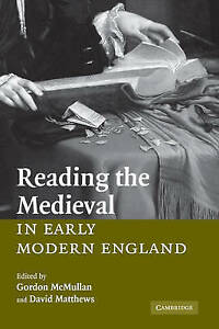 Reading the Medieval in Early Modern England by