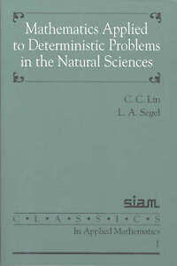 Mathematics Applied to Deterministic Problems in the Natural Sciences by C.C....