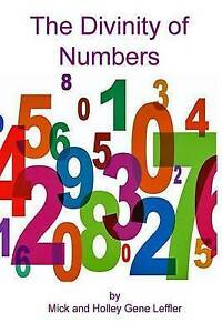 The Divinity of Numbers by Leffler, Mick -Paperback