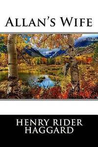 Allan's Wife (Classic Stories) by Haggard, Henry Rider -Paperback