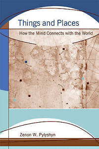 Things and Places – How the Mind Connects with the  World, Zenon W. Pylysh