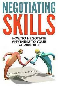 Negotiating Skills: How to Negotiate Anything to Your Advantage by Berry, Jim