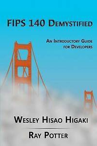 USED (LN) FIPS 140 Demystified: An Introductory Guide for Vendors by Wesley Hisa