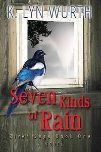 Seven Kinds of Rain: River Saga Book One by Wurth, K. Lyn -Paperback