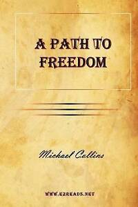 NEW A Path to Freedom by Michael Collins