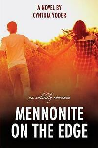 Mennonite on the Edge: An Unlikely Romance -Paperback