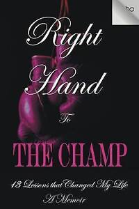 Right Hand Champ 13 Lessons That Changed My Life Right H by Robinson-White Tasha