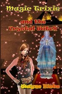 Magic Trixie and the Crystal Witch -Paperback